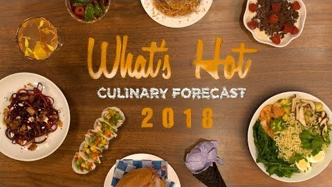 What's Hot in 2018 Culinary Forecast